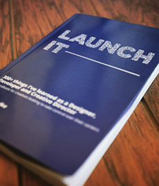 Launch It - 300+ Things I've learned as a Designer, Developer and Creative Director. A handbook for digital creatives.